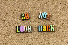 Do not look back move forward. Move forward go ahead positive attitutude thinking mindset typography letterpress inspiration success successful direction future royalty free stock photo