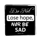 Do not lose hope nor be sad. Royalty Free Stock Photos