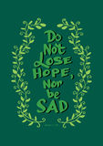Do not lose hope nor be sad. Royalty Free Stock Images