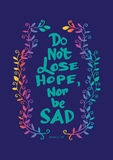 Do not lose hope nor be sad. Royalty Free Stock Photo