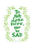 Do not lose hope nor be sad. Stock Photo