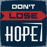 Do Not Lose Hope. Retro style Poster with motivational Quote Don't Lose Hope Stock Image