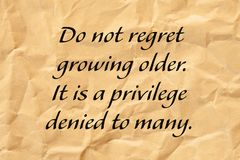 Do Not Regret Growing Older Positive Aging Quote stock photography
