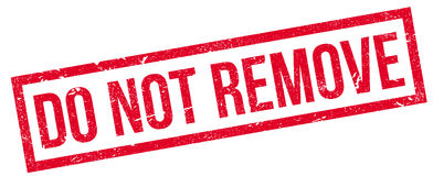 Do Not Remove rubber stamp Royalty Free Stock Images