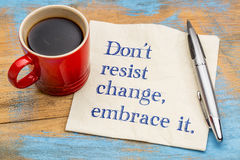 Do not resist change, embrace it Stock Images