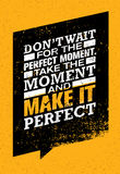 Do Not Wait For The Perfect Moment. Take The Moment And Make It Perfect. Inspiring Creative Motivation Quote. Typography Banner Design Concept royalty free illustration