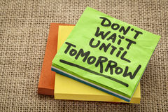 Do not wait until tomorrow advice Stock Image