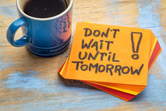 Do not wait until tomorrow note with coffee Royalty Free Stock Images