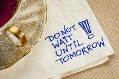 Do Not Wait Until Tomorrow Royalty Free Stock Photo