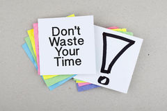 Do Not Waste Your Time / Urgency Action Speed Concept Stock Photography