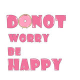 Do not worry be happy Illustration Royalty Free Stock Image
