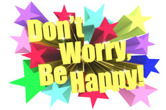 Do not Worry Be Happy slogan. Golden text with vivid stars Stock Photography