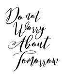 Do not worry about tomorrow Royalty Free Stock Photo