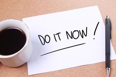 Do It Now, Motivational Inspirational Quotes. Do It Now, business motivational inspirational quotes, words typography concept action time encouragement plan goal stock photo