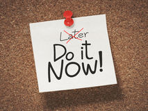 Do it now. Not later Stock Images