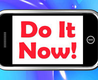 Do It Now On Phone Shows Act Immediately Stock Photos
