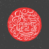 Do it with passion or not at all in circle, vintage style Royalty Free Stock Photography