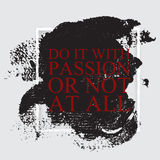 Do it with passion or not at all - inspirational motivational ca. Reer quote on the hand drawn ink texture background. Poster template, print design Royalty Free Stock Photo