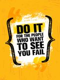 Do It For The People Who Want To See You Fail. Inspiring Creative Motivation Quote Poster Template. Vector Typography. Banner Design Concept On Grunge Texture royalty free illustration
