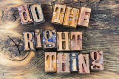 Do the right thing letterpress. Do the right thing ethics ethical concept honesty letterpress sign wood block letters words typography honest ethical ethics stock image