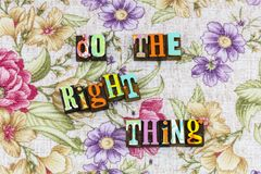 Do the right thing today stock images
