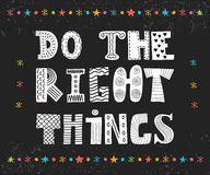 Do the right things. Beautiful poster, postcard. Royalty Free Stock Photography