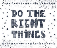 Do the right things card. Beautiful poster, postcard. Greeting c Stock Photography