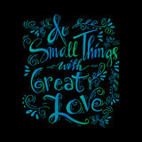 Do small things with great love Stock Photo
