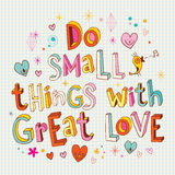 Do small things with great love Royalty Free Stock Photos