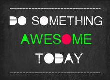 Do something awesome today word Royalty Free Stock Photo