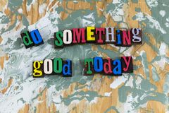 Do something good today helping. Helping hand volunteer volunteering help do something good today success love inspiration teamwork ethics excellent work better royalty free stock image