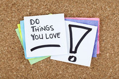 Do Things You Love / Motivational Business Phrase Note Message Stock Image