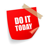 Do it today remind sticker. Do it today remind vector sticker Royalty Free Stock Image