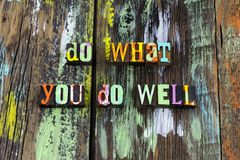 Do well good skills ambition knowledge wisdom leadership. Letterpress lead learning teach teacher education expertise enjoy love life work hard stock images