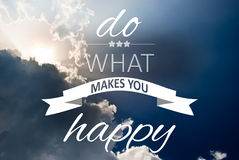 Do what makes you happy. Quote text concept written on blue sky Royalty Free Stock Photography