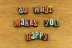 Do what makes you happy royalty free stock photo
