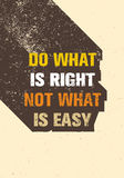 Do What Is Right Not What Is Easy Motivation Quote. Creative Vector Typography Poster Concept Royalty Free Stock Photography