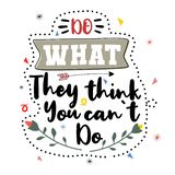 Do what they think you can not do. Premium motivational quote. Typography quote. Vector quote with white background royalty free illustration