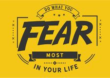 Do what you fear most in your life. Quote illustration stock illustration