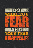 Do What You Fear And Your Fear Disappears. Creative Typography Motivation Quote. Vector Outstanding Poster Concept On Grunge Distressed Background stock illustration