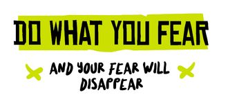 Do What You Fear And Your Fear will Disappear. Creative typographic motivational poster royalty free illustration