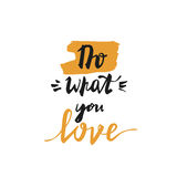 Do what you love card. Modern brush calligraphy. Ink poster with handwritten text and brush stroke. stock image