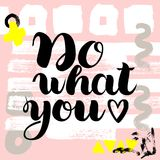 Do what you love. hand drawn brush lettering on colorful background. Motivational quote for postcard, social media, ready to use. Abstract backgrounds with vector illustration