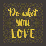 Do what you love. Hand drawn lettering quote. Hand drawn vector greeting card with text. Stock Image