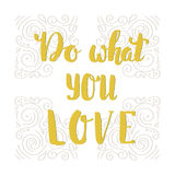 Do what you love. Hand drawn lettering quote. Hand drawn vector greeting card with text. Royalty Free Stock Images