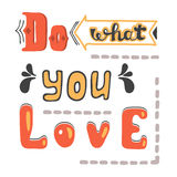 Do what you love. Hand drawn lettering quote. Hand drawn vector greeting card with text. Royalty Free Stock Photo