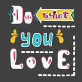 Do what you love. Hand drawn lettering quote. Hand drawn vector greeting card with text. Stock Photos
