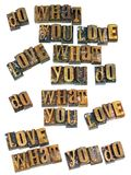 Do what you love inspirational message. Love what you do more inspiration letterpress wood block letters  type words motivational message encouragement Stock Images