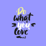 Do what you love lettering card. Modern brush calligraphy.  Stock Image