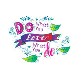 Do what you love, love what you do. Royalty Free Stock Images